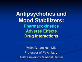 Antipsychotics and Mood Stabilizers: Pharmacokinetics Adverse Effects Drug Interactions
