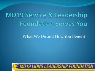 MD19 Service & Leadership Foundation Serves You