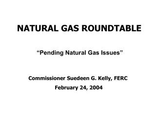 NATURAL GAS ROUNDTABLE
