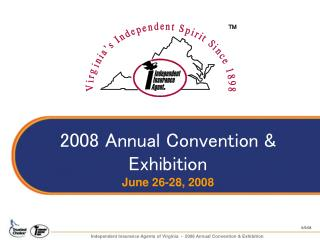 Independent Insurance Agents of Virginia  -  2008 Annual Convention & Exhibition