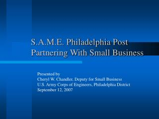 S.A.M.E. Philadelphia Post 	Partnering With Small Business