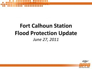 Fort Calhoun Station Flood Protection Update June 27, 2011