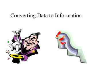 Converting Data to Information