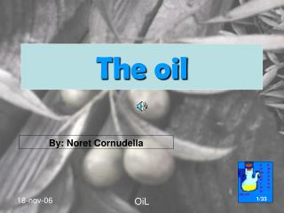 The oil