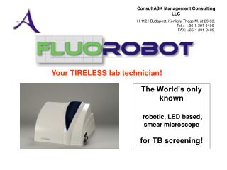 The World's only known robotic, LED based ,  smear microscope for TB screening!