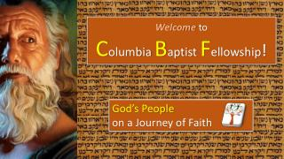 Welcome to C olumbia B aptist F ellowship !