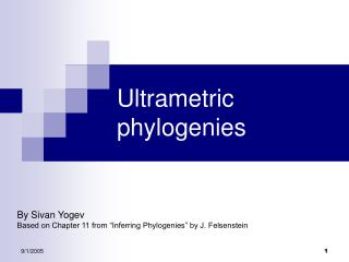 Ultrametric phylogenies