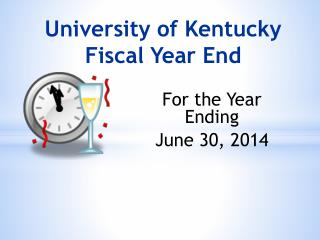 University of Kentucky  Fiscal Year End