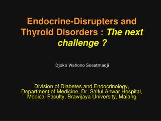 Endocrine-Disrupters and  Thyroid Disorders : The next challenge ?