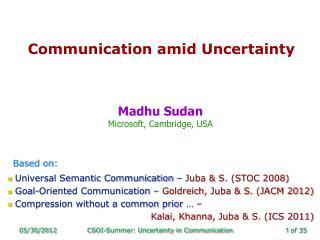 Communication amid Uncertainty