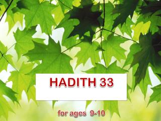 HADITH  33 for  ages   9-10
