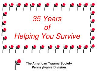 35 Years of Helping You Survive