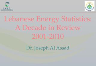 Lebanese Energy Statistics: A Decade in Review      2001-2010