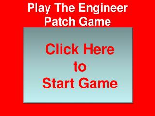 Play The Engineer Patch Game