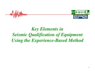 Key Elements in Seismic Qualification of Equipment Using the Experience-Based Method