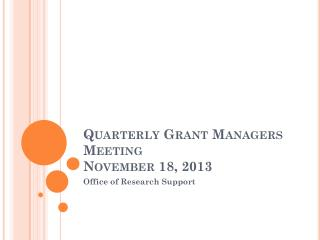 Quarterly Grant Managers Meeting November 18, 2013