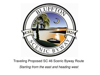 Traveling Proposed SC 46 Scenic Byway Route Starting from the east and heading west