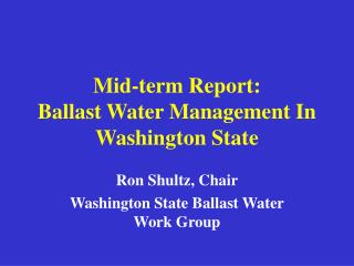 Mid-term Report:   Ballast Water Management In Washington State