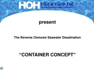 The Reverse Osmosis Seawater Desalination
