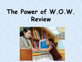 The Power of W.O.W. Review