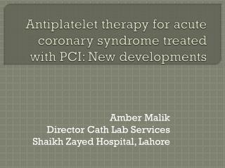 Antiplatelet  therapy for acute coronary syndrome treated with PCI: New developments