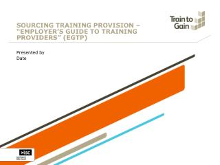 "SOURCING TRAINING PROVISION – ""EMPLOYER'S GUIDE TO TRAINING PROVIDERS"" (EGTP)"