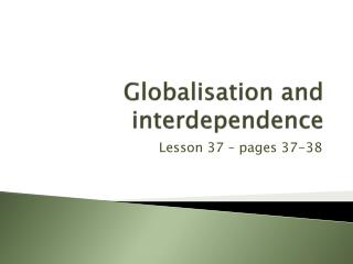 Globalisation and interdependence