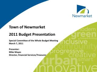 Town of Newmarket 2011 Budget Presentation Special Committee of the Whole Budget Meeting