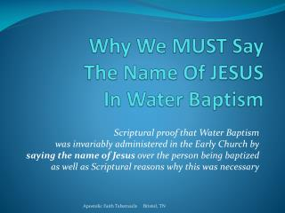 Why We MUST Say The Name Of JESUS In Water Baptism