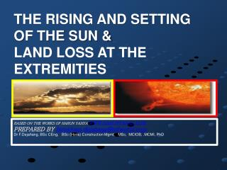 THE RISING AND SETTING OF THE SUN & LAND LOSS AT THE EXTREMITIES