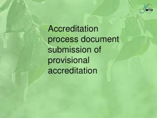 Accreditation process document submission of provisional accreditation
