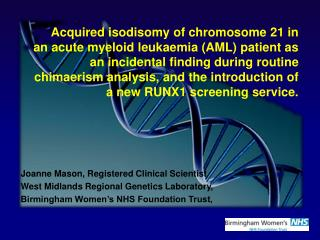 Joanne Mason, Registered Clinical Scientist West Midlands Regional Genetics Laboratory,