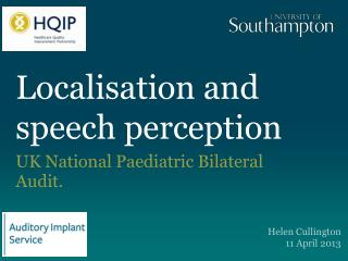 Localisation and speech perception