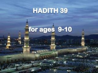 HADITH 39 for  ages   9-10