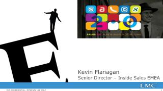 Kevin Flanagan Senior Director – Inside Sales EMEA