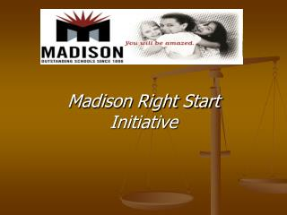 Madison Right Start Initiative