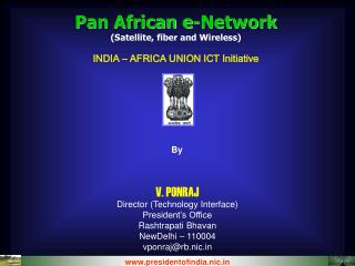 Pan African e-Network (Satellite, fiber and Wireless) INDIA – AFRICA UNION ICT Initiative