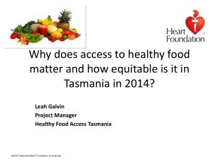 Why does access to healthy food matter and how equitable is it in Tasmania in 2014?