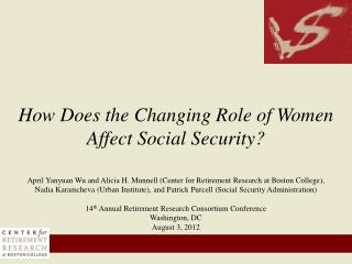 How Does the Changing Role of Women  Affect Social  Security ?
