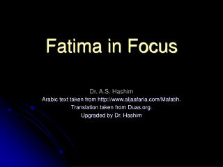 Fatima in Focus Dr. A.S. Hashim