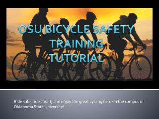 OSU BICYCLE SAFETY TRAINING TUTORIAL
