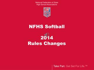NFHS Softball 2014 Rules Changes