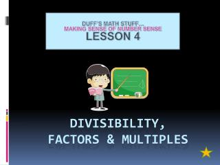 DIVISIBILITY,  FACTORS & MULTIPLES
