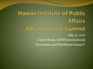 Hawaii Institute of Public Affairs Infrastructure Summit