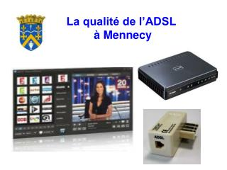 La qualité de l'ADSL  à Mennecy