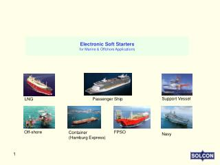 Electronic Soft Starters  for Marine & Offshore Applications