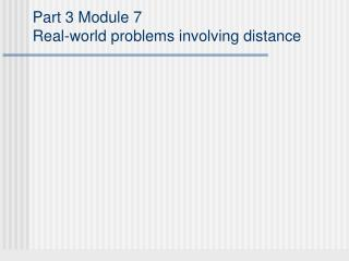 Part 3 Module 7 Real-world problems involving distance