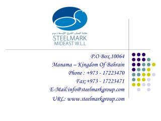P.O Box.10064 Manama – Kingdom Of Bahrain Phone : +973 - 17223470 Fax:+973 - 17223471