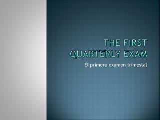 The First Quarterly Exam