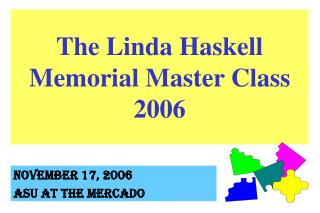 The Linda Haskell Memorial Master Class 2006